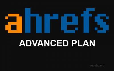 Ahrefs Advanced Plan
